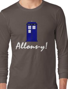 """Allons-y!"" Long Sleeve T-Shirt"