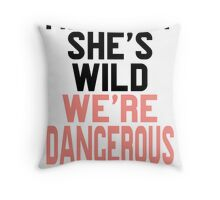 I'm Sweet She's Wild We're Dangerous (2 of 2) Throw Pillow