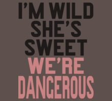 Im WIld She's Sweet We're Dangerous (1 of 2) One Piece - Short Sleeve