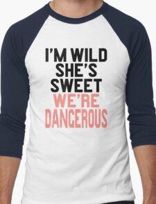 Im WIld She's Sweet We're Dangerous (1 of 2) Men's Baseball ¾ T-Shirt