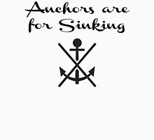 Anchors Are For Sinking Unisex T-Shirt