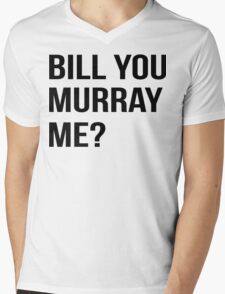 Bill You Murray Me ? Mens V-Neck T-Shirt