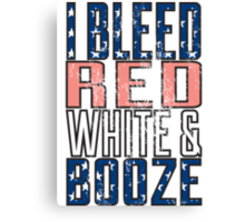 I Bleed Red White And Booze Canvas Print