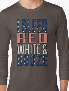 I Bleed Red White And Booze Long Sleeve T-Shirt