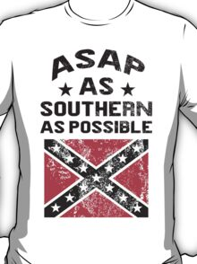 ASAP As Southern As Possible T-Shirt