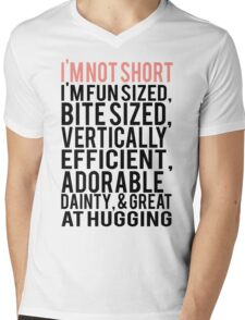 I'm Not Short Im Fun Sized Bite Sized Vertically Efficient Adorable Danty & Great At Hugging Mens V-Neck T-Shirt