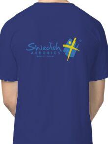 Swedish Aerobics (Hoodie) Classic T-Shirt