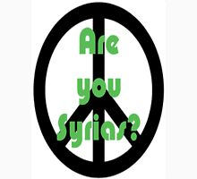 Are you Syrias? (Peace Sign) Unisex T-Shirt