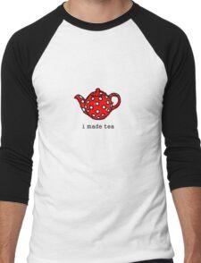 I made tea Men's Baseball ¾ T-Shirt