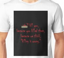 Killing is wrong? Unisex T-Shirt