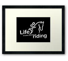 Riding v Life Framed Print