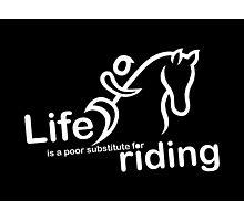 Riding v Life Photographic Print
