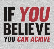 If You Believe You Can Achive T-Shirt