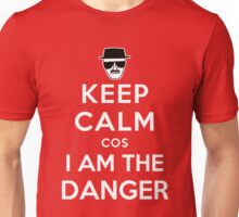 Keep Calm cos I am The Danger Unisex T-Shirt