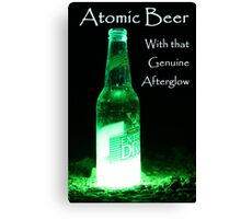 Atomic Beer - With that Genuine Afterglow  Canvas Print