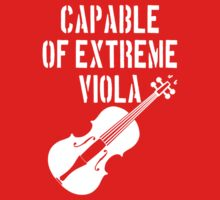 Capable of Extreme Viola by TeesBox