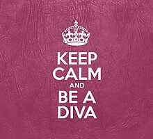 Keep Calm and Be a Diva - Glossy Pink Leather by sitnica