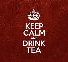 Keep Calm and Drink Tea - Glossy Red Leather by sitnica