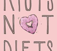 Riots Not Diets by Cesca N