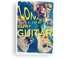 LONG LIVE SURF GUITAR Canvas Print