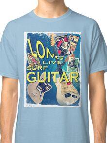 LONG LIVE SURF GUITAR Classic T-Shirt