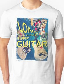 LONG LIVE SURF GUITAR Unisex T-Shirt