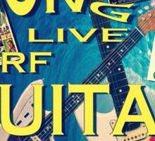 LONG LIVE SURF GUITAR Sticker