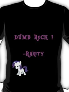 Dumb Rock !  T-Shirt