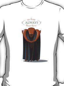 Always Kosh T-Shirt