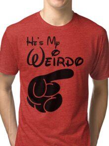 He's My Weirdo Tri-blend T-Shirt