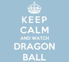 Keep Calm And Watch Dragon Ball Kids Clothes