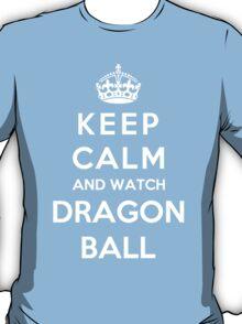 Keep Calm And Watch Dragon Ball T-Shirt