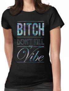Bitch don't kill my vibe - Grape Camo Womens Fitted T-Shirt