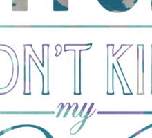 Bitch don't kill my vibe - Grape Camo Sticker