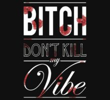 Bitch don't kill my vibe - White floral T-Shirt