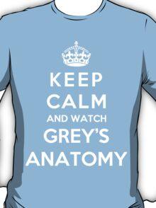 Keep Calm And Watch Grey's Anatomy T-Shirt