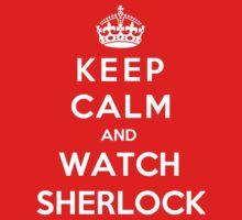 Keep Calm And Watch Sherlock by Phaedrart