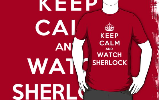 Keep Calm And Watch Sherlock by Phaedrart