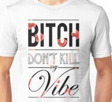 Bitch don't kill my vibe - Black floral T-Shirt