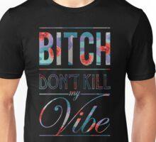 Bitch don't kill my vibe - Floral Grape Camo Unisex T-Shirt