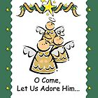 Come Let Us Adore Him, Christmas Angels by SandraRose