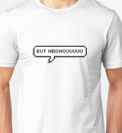But heichouuuuu Unisex T-Shirt