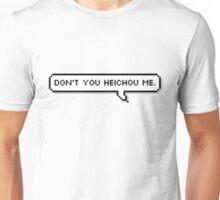 Don't you heichou me Unisex T-Shirt