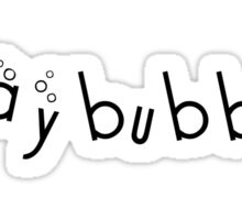 Stay Bubbly Sticker