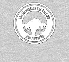 The Mountains Are Calling And I Must Go! Unisex T-Shirt