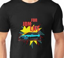Jdm For Life Hoodie, T-Shirts, Kids Clothes, Sticker, iPhone Case, & iPad Case Unisex T-Shirt