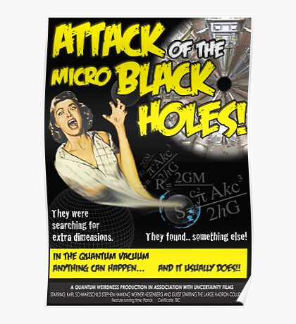 Attack of the Micro Black Holes!! Poster