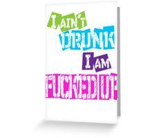 Drunk  Greeting Card