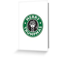 Merry Christmas Donald Trump! Sincerely, Starbucks Greeting Card