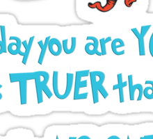 Today You Are You Sticker